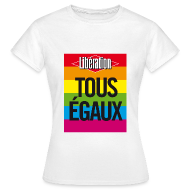 Tee shirts ~ Tee shirt Femme ~ Tous égaux