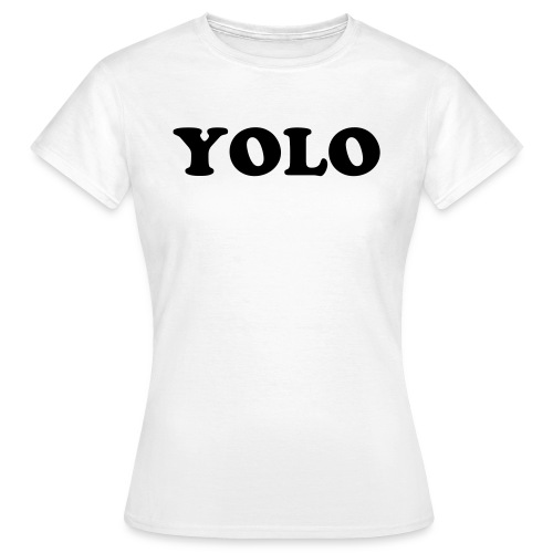 Yolo - T-Shirt - Frauen T-Shirt