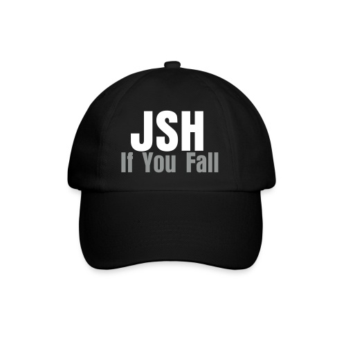JSH Cap Logo #7-w If You Fall - Baseball Cap
