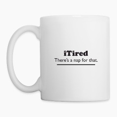iTired - There's a nap for that. Bottles & Mugs