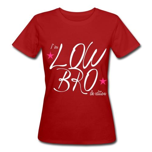 Low Bro!  Ladies Shirt weiß - Frauen Bio-T-Shirt