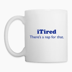 iTired - There's a nap for that.