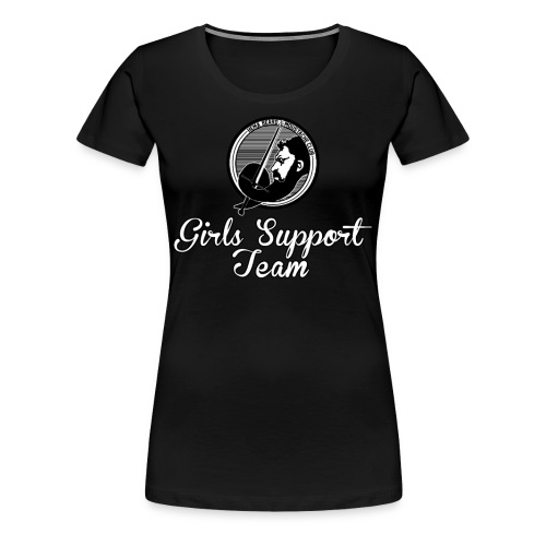 Girls Support Team - Women's Premium T-Shirt