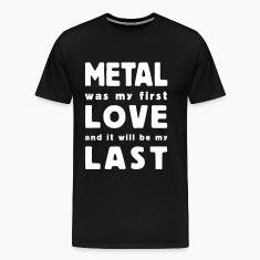 metal was my first love T-Shirts