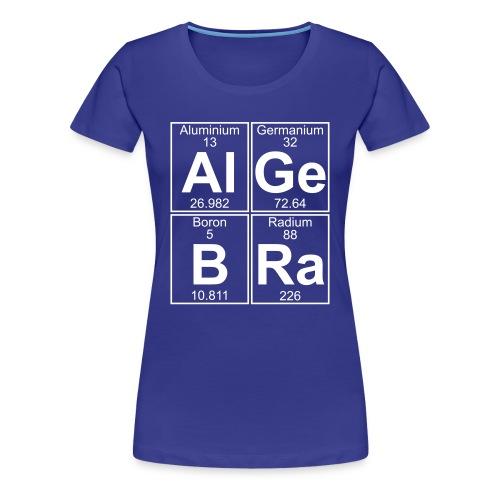 Al-Ge-B-Ra (algebra) - Full - Women's Premium T-Shirt
