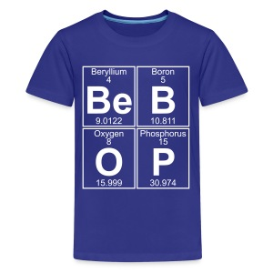 Be-B-O-P (bebop) - Full - Teenage Premium T-Shirt