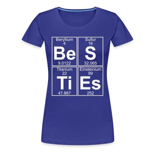 Be-S-Ti-Es (besties) - Full - Women's Premium T-Shirt