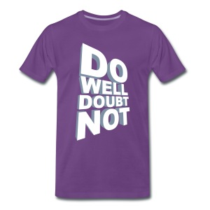 Do Well Doubt Not T-Shirt - Men's Premium T-Shirt