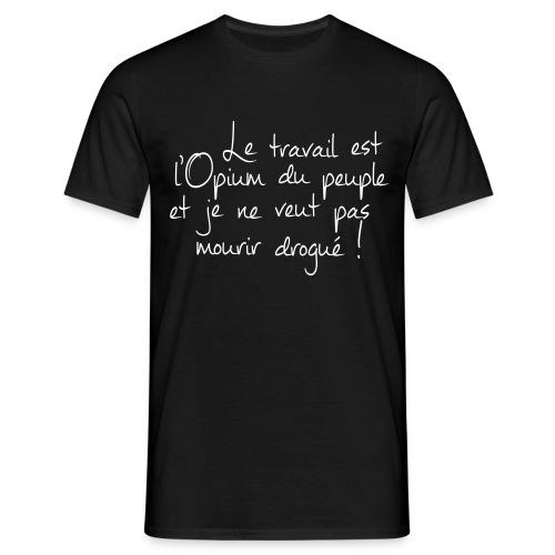 le travail - T-shirt Homme