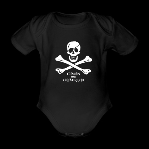 ~ Gemein & Gefährlich ~ - Baby Bio-Kurzarm-Body