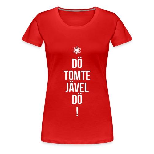 Dö tomtejävel dö (Röd/vit) - Premium-T-shirt dam