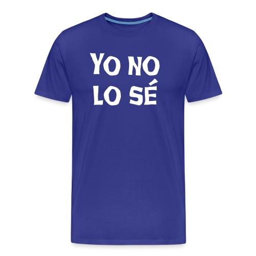 Yo no lo se Herren T-Shirt - Männer Premium T-Shirt