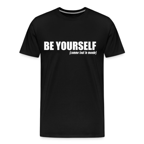 TS BE URSELF - T-shirt Premium Homme