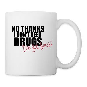 Mug I Don't Need Drugs - Tasse