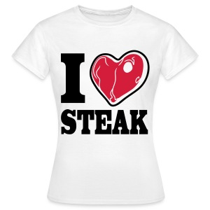 I LOVE STEAK red meat - Frauen T-Shirt