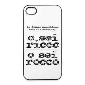 Custodia Iphone 4/4s O sei ricco... - Custodia rigida per iPhone 4/4s