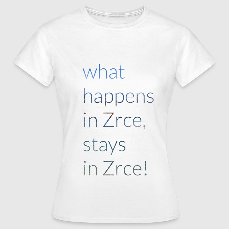 What happens in Zrce, stays in Zrce! - Frauen T-Shirt