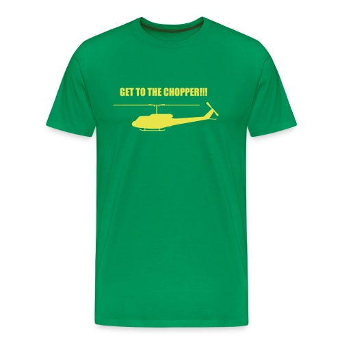 Get to the Chopper!! - Men's Premium T-Shirt