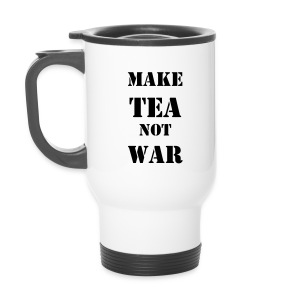 Travel Mug - MAKE TEA NOT WAR - Thermobecher