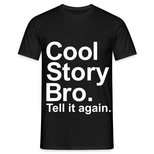 Cool story bro - Mannen T-shirt