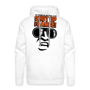 Shut Up And Dance! - Mannen Premium hoodie