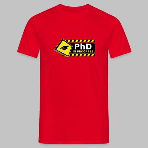 T-shirt homme (man) PhD in progress - Men's T-Shirt