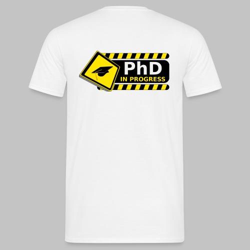 T-shirt homme DOS (man) PhD in progress - Men's T-Shirt