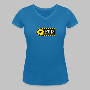 T-shirt femme (woman) PhD in progress - Women's Organic V-Neck T-Shirt by Stanley & Stella