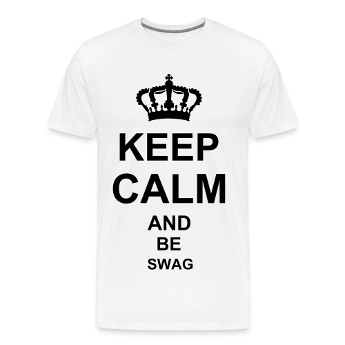 Keep Calm and be swag - T-shirt Premium Homme