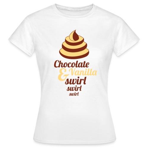 Chocolate and Vanilla swirl swirl swirl - Women's T-Shirt