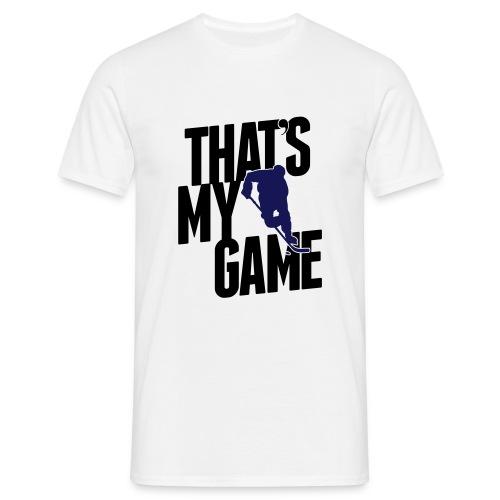 That's My Game T-Shirt - Men's T-Shirt