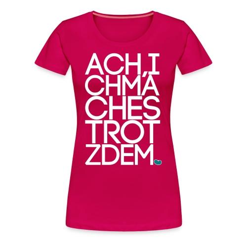 Girly Trotzdem - Frauen Premium T-Shirt