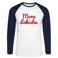 Long sleeve shirts ~ Men's Long Sleeve Baseball T-Shirt ~ More Lakisha baseball style