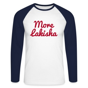 More Lakisha baseball style - Men's Long Sleeve Baseball T-Shirt