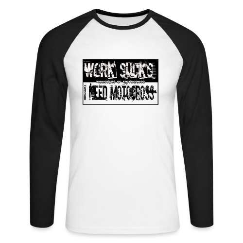 work sucks # Monsters of Motocross - Männer Baseballshirt langarm