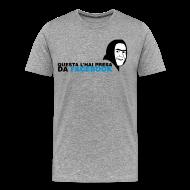 Magliette ~ Maglietta Premium da uomo ~ T-Shirt presa da Facebook