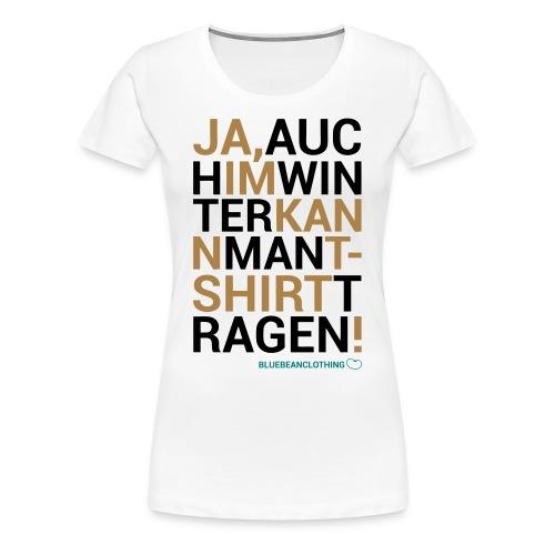 Girly Auch im Winter - Frauen Premium T-Shirt