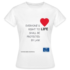 The right to life - Women's T-Shirt
