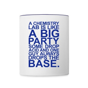 A CHEMISTRY LAB IS LIKE A BIG PARTY - Tasse zweifarbig