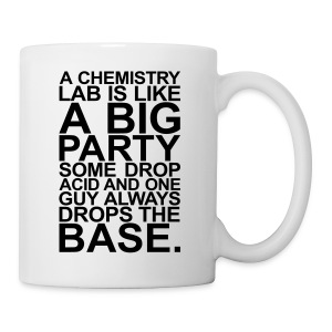A CHEMISTRY LAB IS LIKE A BIG PARTY - Tasse