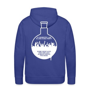 A CHEMISTRY LAB IS LIKE A BIG PARTY - Männer Premium Hoodie
