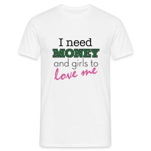 I need money - T-shirt Homme