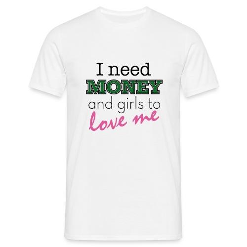 I need money - T-shirt Homme