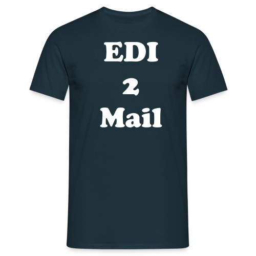 EDI2Mail - Do it Baby one more Time! - Männer T-Shirt