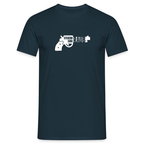 Steuern sind Raub  - Männer T-Shirt