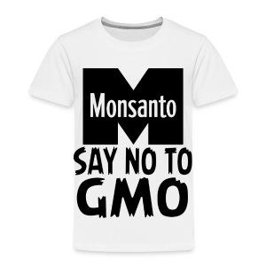 Monsanto - Say NO to GMO - Kids' Premium T-Shirt