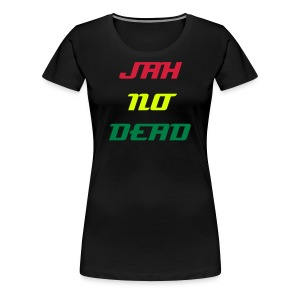 Tshirt Col Rond Women Jah No Dead - T-shirt Premium Femme