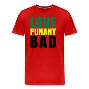 Tshirt MC Men Love Punany Bad - T-shirt Premium Homme