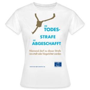 Abschaffung der Todesstrafe - Frauen T-Shirt