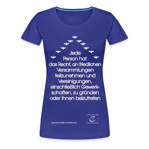Versammlungs- und Vereinigungsfreiheit - Frauen Premium T-Shirt